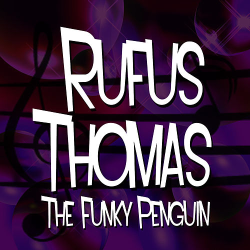 Play & Download The Funky Penguin by Rufus Thomas | Napster