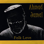 Play & Download Folk Love by Ahmad Jamal | Napster