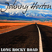 Play & Download Long Rocky Road by Johnny Horton | Napster