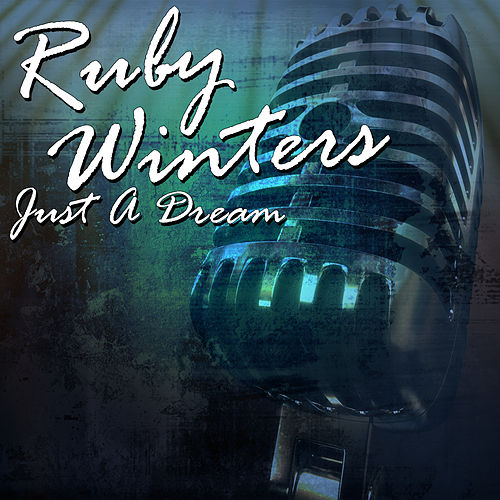 Play & Download Just A Dream by Ruby Winters | Napster