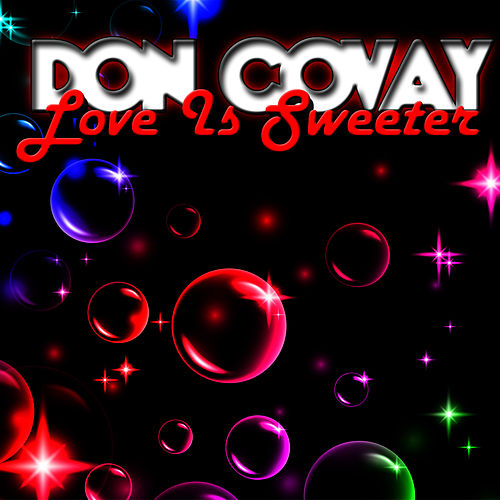 Play & Download Love Is Sweeter by Don Covay | Napster