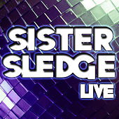 Play & Download Sister Sledge Live by Sister Sledge | Napster
