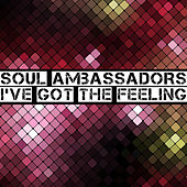 I've Got The Feeling by Soul Ambassadors