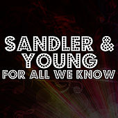 For All We Know by Sandler & Young