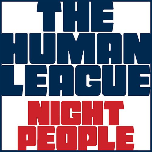 Play & Download Night People by The Human League | Napster