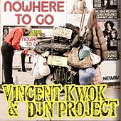 Play & Download Nowhere To Go by Vincent Kwok | Napster
