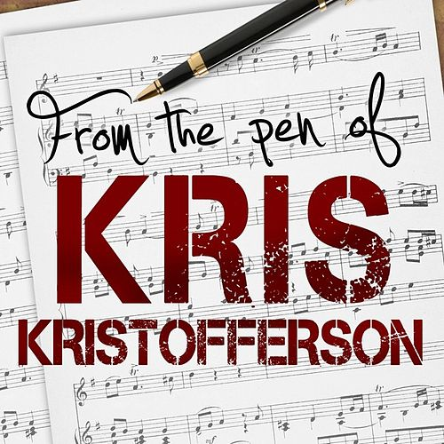 Play & Download From The Pen Of Kris Kristofferson by Various Artists | Napster