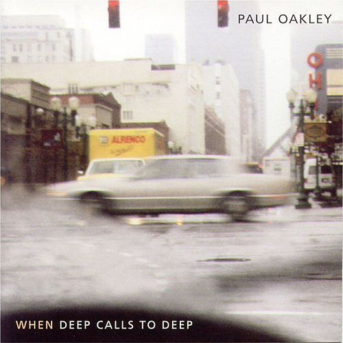 When Deep Calls To Deep by Paul Oakley