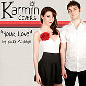 Your Love [origninally by Nicki Minaj] - Single von Karmin