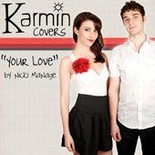 Play & Download Your Love [origninally by Nicki Minaj] - Single by Karmin | Napster