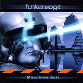 Play & Download Maschine Zeit by Funker Vogt | Napster