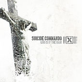 Play & Download God Is In The Rain by Suicide Commando | Napster