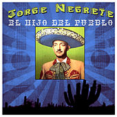 Play & Download El Hijo Del Pueblo by Jorge Negrete | Napster