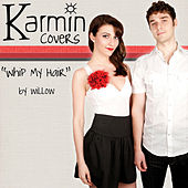 Whip My Hair [originally by Willow] - Single von Karmin