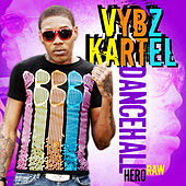 Play & Download Dancehall Hero EP Raw by Vbyz Kartel | Napster