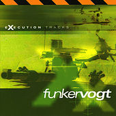 Execution Tracks by Funker Vogt