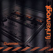 Play & Download Gunman by Funker Vogt | Napster