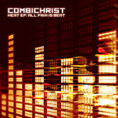Play & Download Heat EP: All Pain Is Beat by Combichrist | Napster
