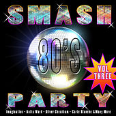 Smash 80's Party Vol 3 by Various Artists