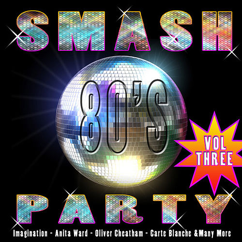 Play & Download Smash 80's Party Vol 3 by Various Artists | Napster