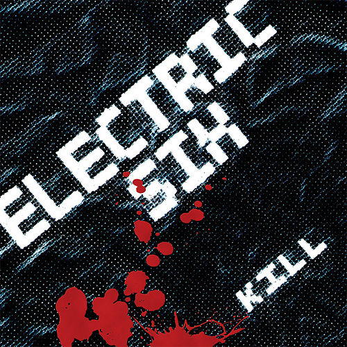 Play & Download Kill by Electric Six | Napster