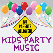 Play & Download No Parents Allowed! Kids Party Music by KidzTown | Napster