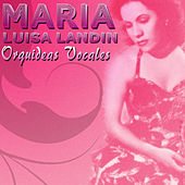 Play & Download Orquideas Vocales by Maria Luisa Landin | Napster