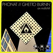 Ghetto Burnin' - 2011 Remixes by Phonat
