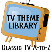Play & Download TV Theme Library: Classic TV - A to Z by TV Theme Song Library | Napster