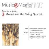 2006 Music@Menlo - Mozart and the String Quartet - Mozart: Five Fugues - Mozart: Adagio and Fugue - Mozart: String Quartet - Mozart: String Quintet by Various Artists