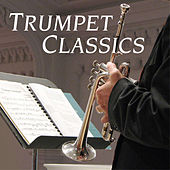 Play & Download Trumpet Classics by Various Artists | Napster