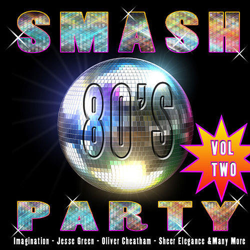 Play & Download Smash 80's Party Vol 2 by Various Artists | Napster