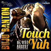 Play & Download Touch Yuh by Buju Banton | Napster