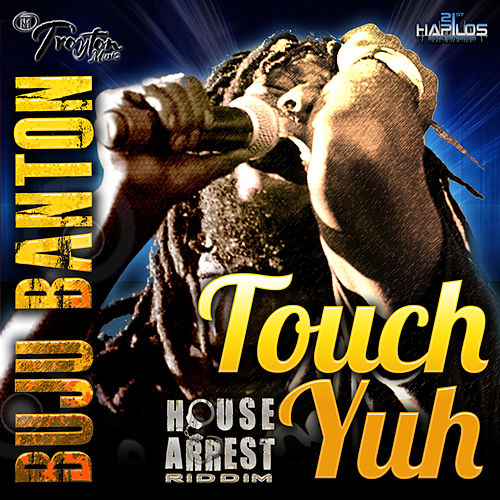 Touch Yuh by Buju Banton