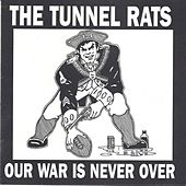 Play & Download Our War Is Never Over by Tunnel Rats | Napster