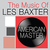 Play & Download American Master: The Music of Les Baxter by Les Baxter | Napster