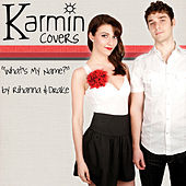What's My Name? [originally by Rihanna & Drake] - Single von Karmin