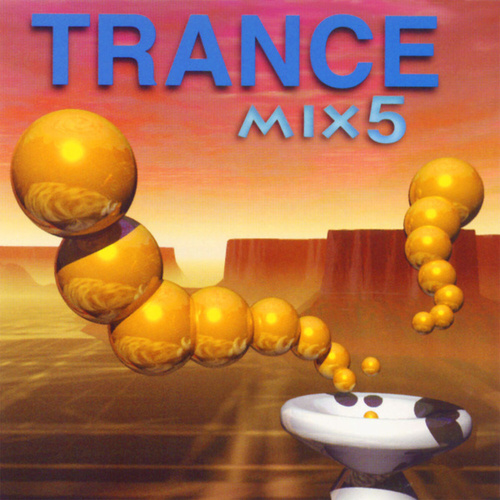 Play & Download Trance Mix vol.5 by Various Artists | Napster