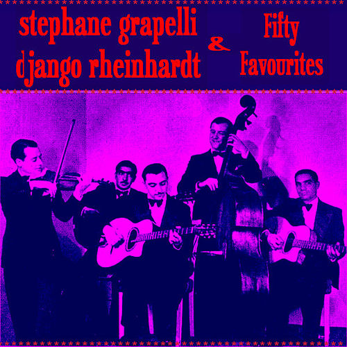 Play & Download Stephane Grappelli & Django Reinhardt Fifty Favourites by Stephane Grappelli | Napster