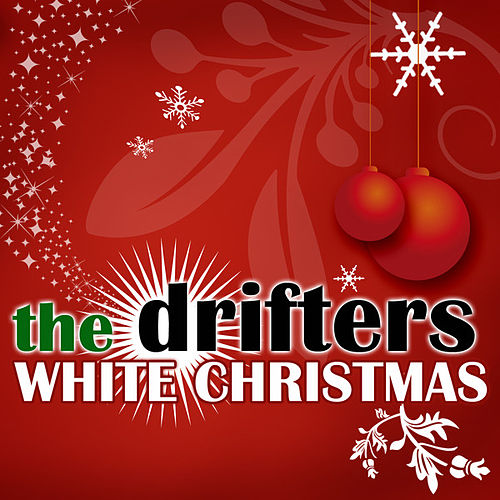 Play & Download White Christmas by The Drifters | Napster