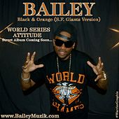Play & Download Black & Orange (S.F. Giants Version) - Single by Bailey | Napster