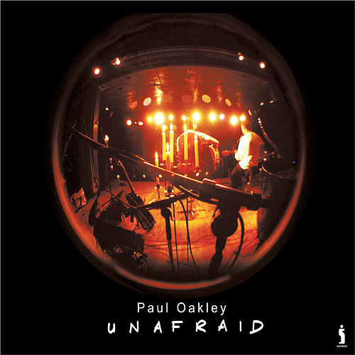 Play & Download Unafraid by Paul Oakley | Napster