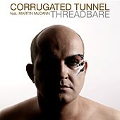 Play & Download Threadbare by Corrugated Tunnel | Napster