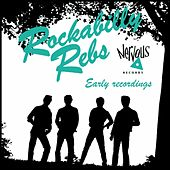 Play & Download Early Recordings by Rockabilly Rebs | Napster
