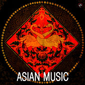 Asian Music - Traditional and Original Music from Asia by Asian Music Academy