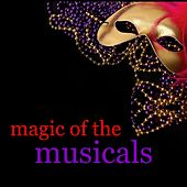 Play & Download Magic Of The Musicals by Various Artists | Napster