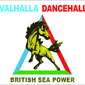 Play & Download Valhalla Dancehall by British Sea Power | Napster
