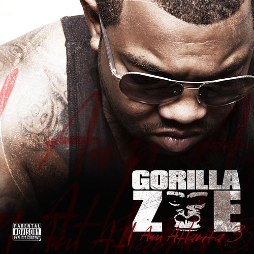 I Am Atlanta 3 by Gorilla Zoe