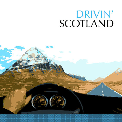 Play & Download Drivin' Scotland by Various Artists | Napster