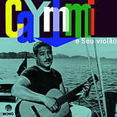 Caymmi e Seu Violão (Remastered) by Dorival Caymmi